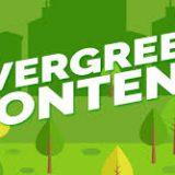 Tất tần tật thông tin về Evergreen Content