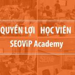 QUYỀN LỢI CỦA HỌC VIÊN TẠI SEOViP Academy
