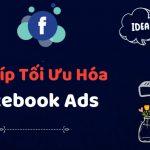Bật mí những thủ thuật tối ưu Quảng cáo Facebook hiệu quả