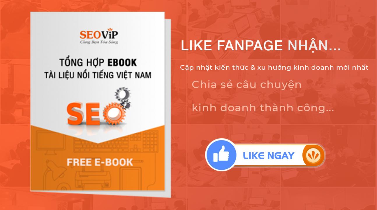 LIKE FANPAGE NHẬN EBOOK Cập nhật kiến thức & xu hướng kinh doanh mới nhất…